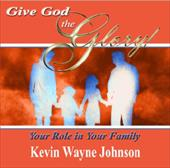 Give God the Glory! Your Role in Your Family 19978178