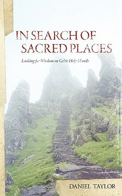 In Seach of Sacred Places: Looking for Wisdom on Celtic Holy Islands 9780970651143