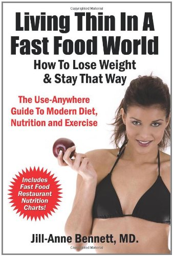 Living Thin in a Fast Food World: How to Lose Weight & Stay That Way 9780970677372