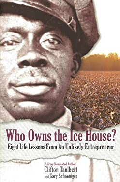 Who Owns the Ice House?: Eight Life Lessons from an Unlikely Entrepreneur 9780971305939