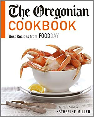 The Oregonian Cookbook: Best Recipes from Foodday 9780971355552