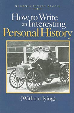 How to Write an Interesting Personal History: (Without Lying) 9780971360143