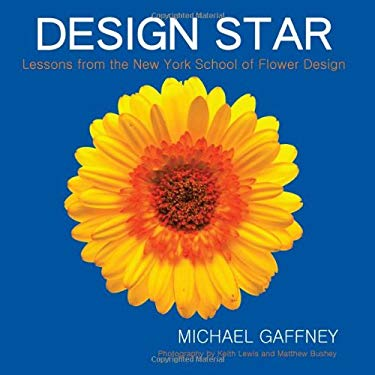 Design Star: Lessons from the New York School of Flower Design 9780971955240