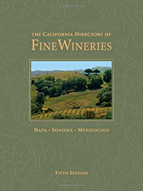 The California Directory of Fine Wineries: Napa, Sonoma, Mendocino 9780972499354