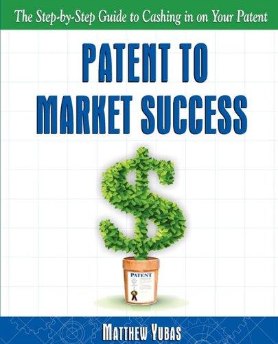 Patent to Market Success 9780972552189