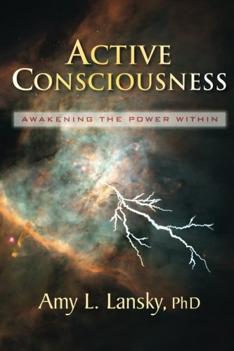 Active Consciousness: Awakening the Power Within 9780972751452