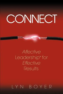 Connect: Affective Leadership for Effective Results 9780972783927