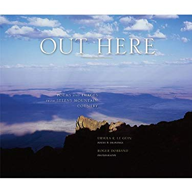 Out Here: Poems and Images from Steens Mountain Country 9780972860949