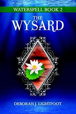 Waterspell Book 2: The Wysard 9780972876865