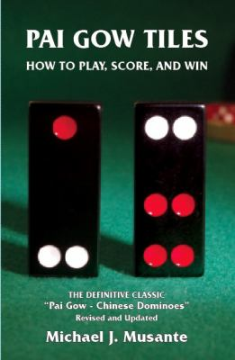 Pai Gow Tiles: How to Play, Score, and Win 9780973105230