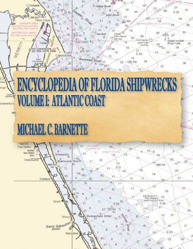 Encyclopedia of Florida Shipwrecks, Volume I: Atlantic Coast 9780974303611