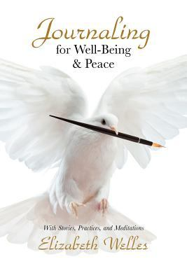 Journaling for Well-Being & Peace 9780974399812