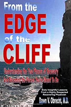 From the Edge of the Cliff: Understanding the Two Phases of Recovery and Becoming the Person You're Meant to Be 9780974461793