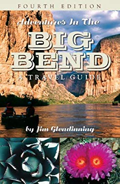 Adventures in the Big Bend: A Travel Guide 9780974504896