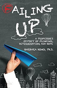 Failing Up: A Professor's Odyssey of Flunking, Determination, and Hope