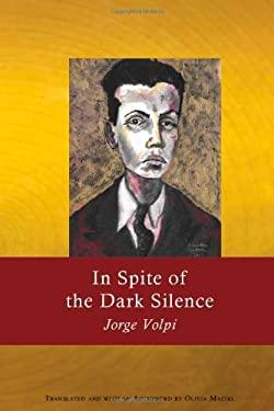 In Spite of the Dark Silence 9780974888187