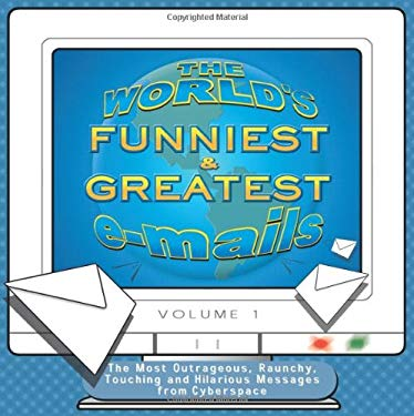 Worlds Funniest & Greatest Emails 9780974972008