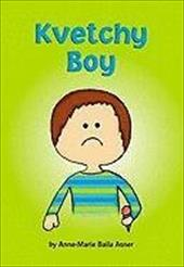Kvetchy Boy