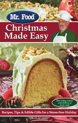 Mr. Food Christmas Made Easy: Recipes, Tips & Edible Gifts for a Stress-Free Holiday 9780975539606