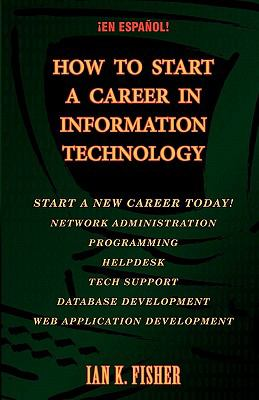 Como Empezar Una Carrera En Tecnologia de Informacion 9780976005247
