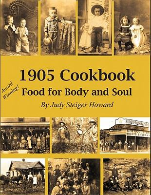 1905 Cookbook: Food for Body and Soul 9780976237549