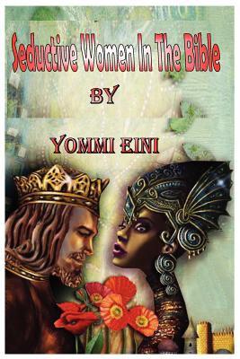 Seductive Women in the Bible 9780976368632