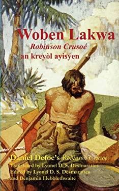 Woben Lakwa: Robinson Crusoe in Haitian Creole 9780976519638
