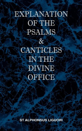Explanation of the Psalms & Canticles in the Divine Office 9780976911869