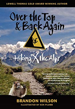 Over the Top & Back Again: Hiking X the Alps 9780977053636