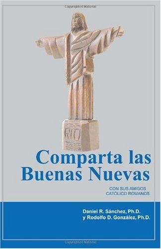 Comparta Las Buenas Nuevas Con Sus Amigos Cat Lico Romanos 9780977243396