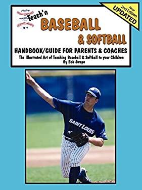 Teach'n Baseball & Softball Handbook/Guide for Parents & Coaches 9780977281718