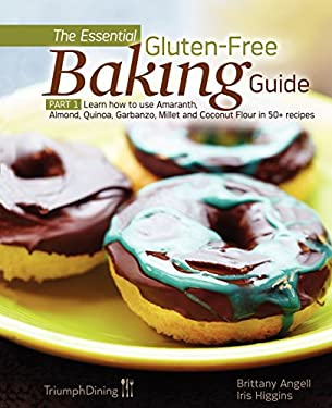 The Essential Gluten-Free Baking Guide Part 1 9780977611140