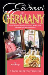 Eat Smart in Germany: How to Decipher the Menu, Know the Market Foods & Embark on a Tasting Adventure