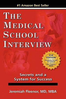 The Medical School Interview: Secrets and a System for Success 9780977955947