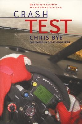 Crash Test: My Brother's Accident and the Race of Our Lives 9780978055493