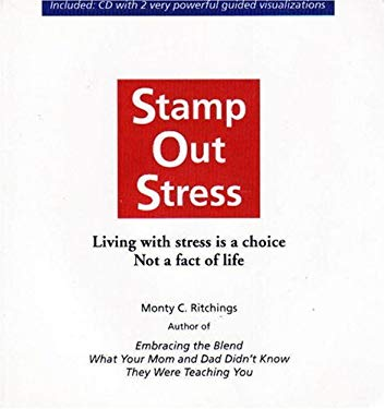 Stamp Out Stress: Living with Stress Is a Choice, Not a Fact of Life [With CD (Audio)] 9780978189129