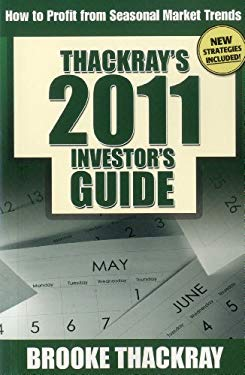 Thackray's 2011 Investor's Guide: How to Profit from Seasonal Market Trends 9780978220044