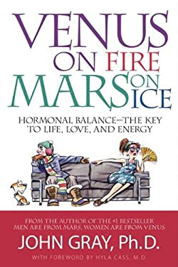 Venus on Fire, Mars on Ice: Hormonal Balance--The Key to Life, Love, and Energy 9780978279738