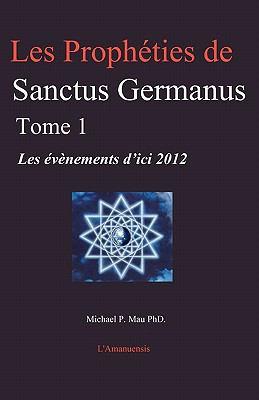 Les Proph Ties de Sanctus Germanus Tome 1 9780978483579
