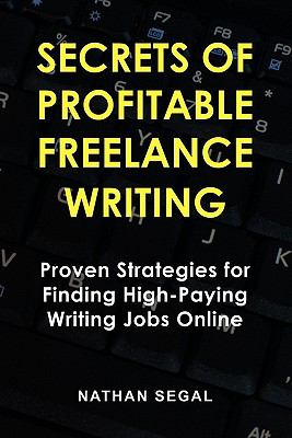 Secrets of Profitable Freelance Writing 9780978491918