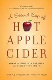 A Second Cup of Hot Apple Cider: Words to Stimulate the Mind and Delight the Spirit 11084132