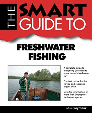 The Smart Guide to Freshwater Fishing 9780978534141