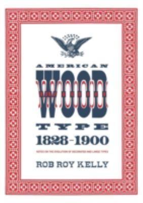 American Wood Type: 1828-1900 9780978588175
