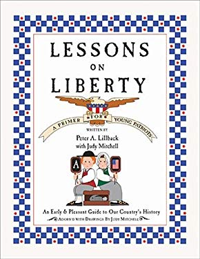 Lessons on Liberty: An Early & Pleasant Guide to Our Country's History 9780978605285