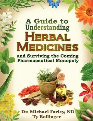 A Guide to Understanding Herbal Medicines and Surviving the Coming Pharmaceutical Monopoly 9780978806538