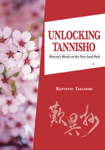 Unlocking Tannisho: Shinran's Words on the Pure Land Path 9780979047152