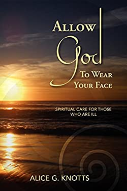 Allow God to Wear Your Face 9780979419416