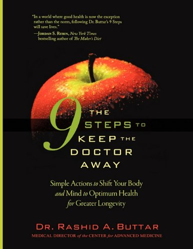 The 9 Steps to Keep the Doctor Away: Simple Actions to Shift Your Body and Mind to Optimum Health for Greater Longevity 9780979430237
