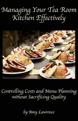 Managing Your Tea Room Kitchen Effectively 9780979617096