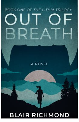 Out of Breath (the Lithia Trilogy, Book 1) 9780979647574